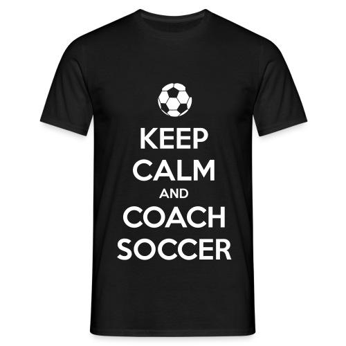 Keep Calm And Coach Soccer - Männer T-Shirt
