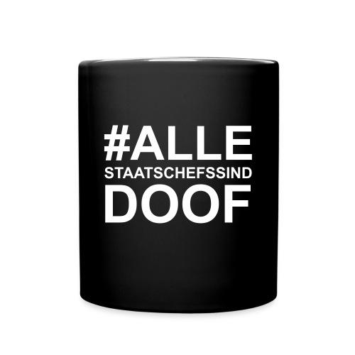 #AlleStaatschefsSindDoof - CoffeeMug - Tasse einfarbig