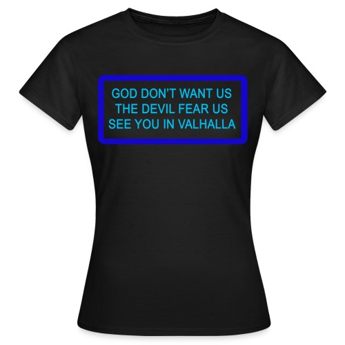 God don't want us - dame - Dame-T-shirt
