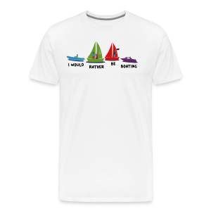I would rather be boating - Men's Premium T-Shirt