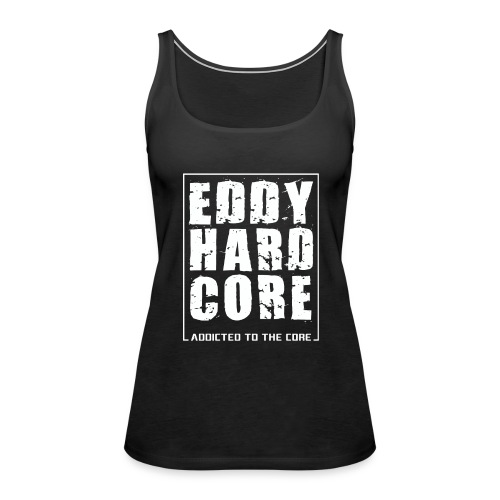EddyHardcore - Addicted To The Core - Tanktop - Vrouwen - Vrouwen Premium tank top