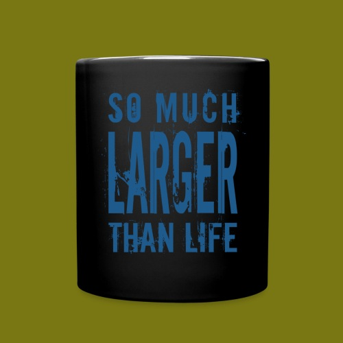 Tasse So Much Larger Than Life - Tasse einfarbig