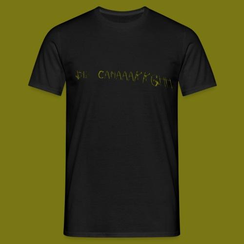 Die Camaaarrghh - Männer T-Shirt