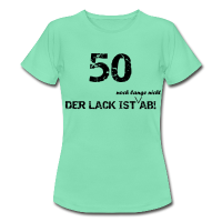50 Lack ist ab T-Shirt