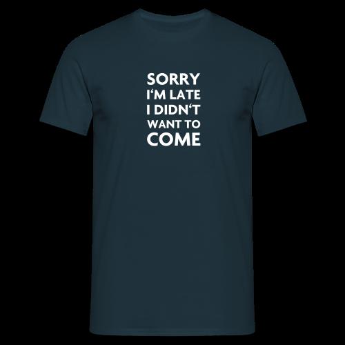 You're late! - Männer T-Shirt