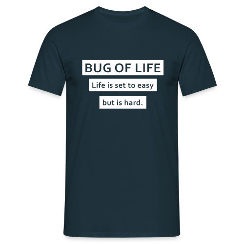Hard life - Men's T-Shirt