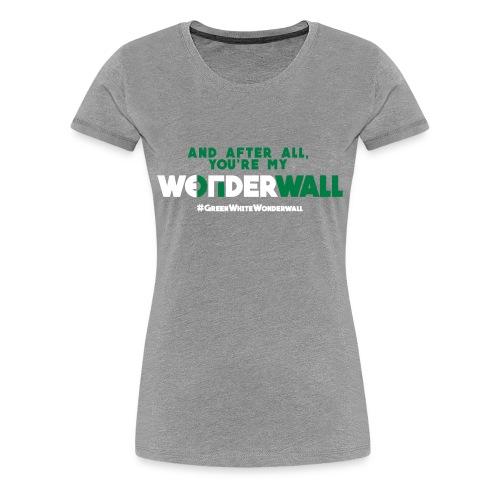 #GreenWhiteWonderwall - grey - Frauen Premium T-Shirt