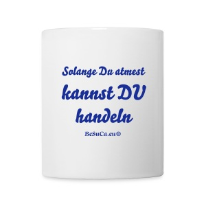 So Lage Du atmest... - Tasse