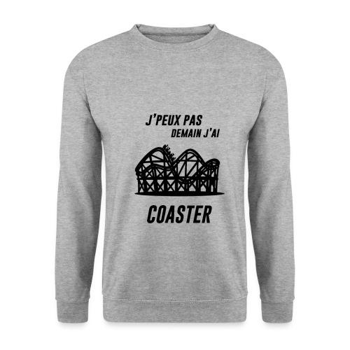 J'peuxpasdemainj'aiCoaster - Sweat  - Sweat-shirt Homme