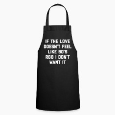 Love 90's R&B Funny Quote  Aprons