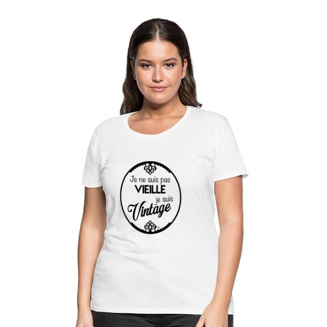 T-Shirt Femme Je ne suis pas vieille