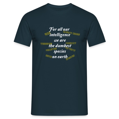 For all our intelligence - men - Men's T-Shirt