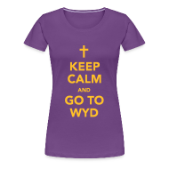 T-Shirts ~ Women's Premium T-Shirt ~ KEEP CALM AND GO TO WYD