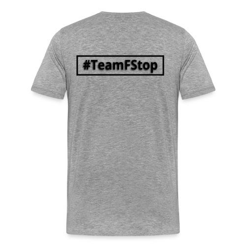 T-Shirt #TeamFStop simple - Männer Premium T-Shirt