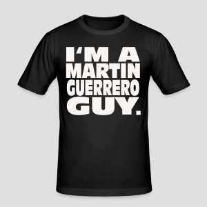 I'm a Martin Guerrero Guy Slim-Fit Shirt - Männer Slim Fit T-Shirt