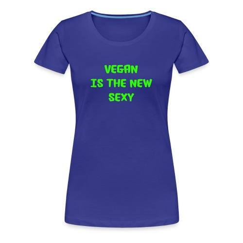 Vegan is the new sexy - Women's Premium T-Shirt