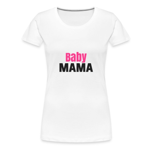 Baby Mama T shirt by Midwife and Life - Women's Premium T-Shirt