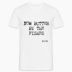 Butter By The Fishes T-Shirts