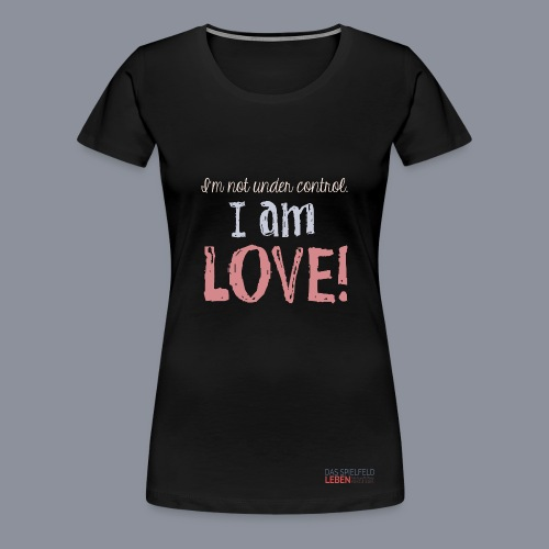 Frauen Shirt I AM LOVE - Frauen Premium T-Shirt