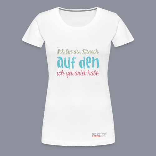 Frauen Shirt ICH BIN DER - Frauen Premium T-Shirt