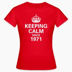 Keeping Calm Since 1971 Women's T - Red