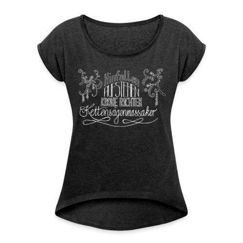 Ladies-Shirt Kettensägen-Prinzessin - Frauen T-Shirt mit gerollten Ärmeln