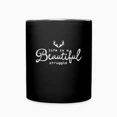 Life Is A Beautiful Struggle Mugs & Drinkware