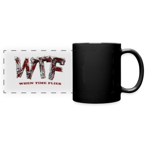 WTF when time flies - mug - black - Full Color Panoramic Mug
