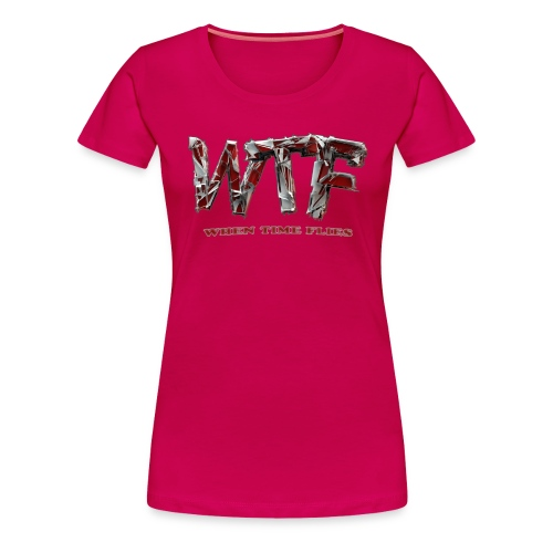 WTF when time flies -  T-Shirt - pink - womens - Women's Premium T-Shirt