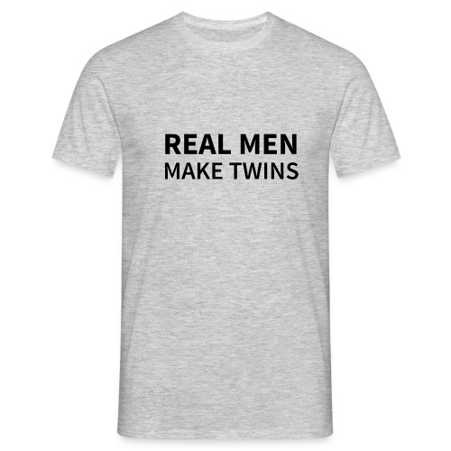 T-Shirt REAL MEN MAKE TWINS - Männer T-Shirt