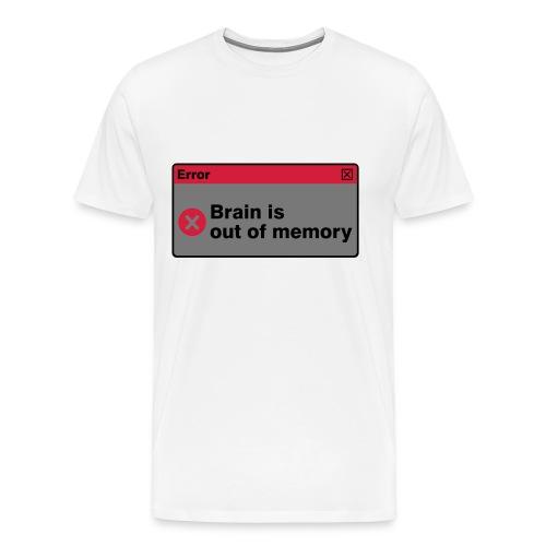 Brain is out of memory! - Männer Premium T-Shirt