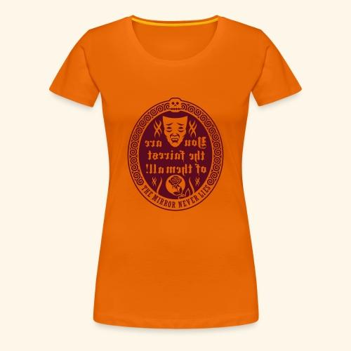 Fairest of them all,Lady - Frauen Premium T-Shirt
