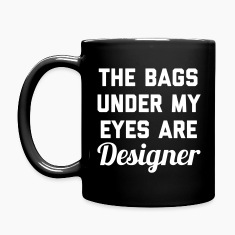 Designer Bags Funny Quote Mugs & Drinkware
