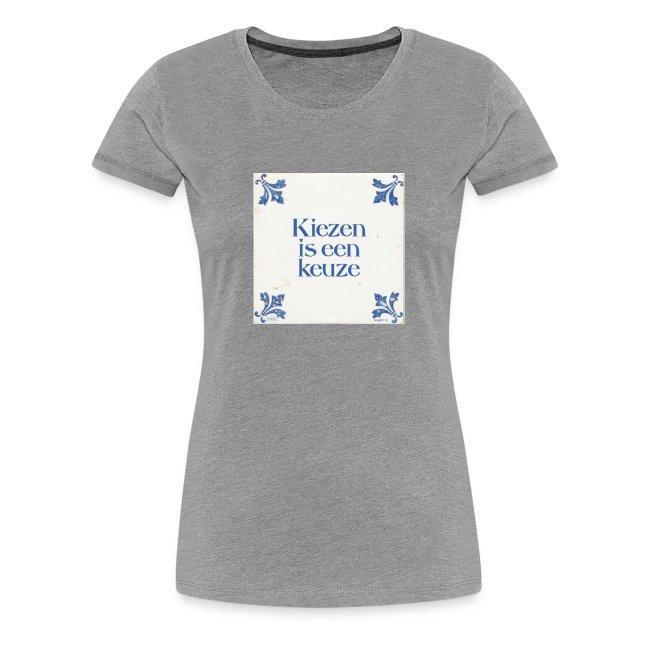 Dames-shirt: Kiezen is een keuze