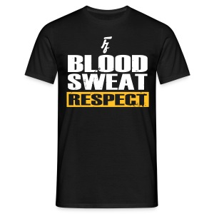 Blood Sweat Respect - Mannen T-shirt