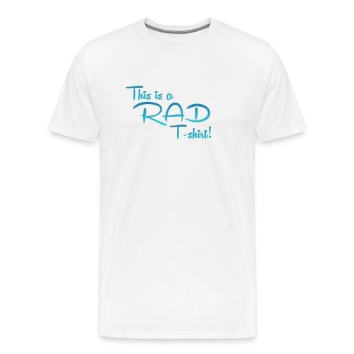 This Is A Rad T-Shirt - White - Men's Premium T-Shirt