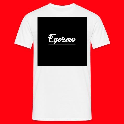 Egoïsme - T-shirt Homme