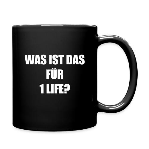 Tasse »Was ist das für 1 life?«, schwarz - Tasse einfarbig