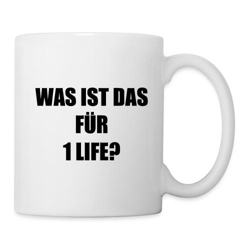 Tasse »Was ist das für 1 life?«, weiß - Tasse