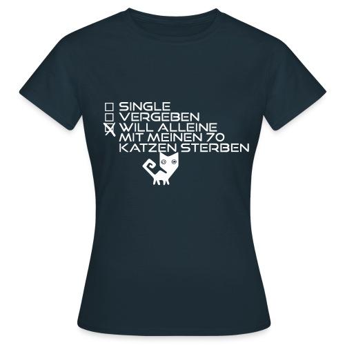Sprüche Frauen Shirt  Mit 70 Katzen sterben  - Frauen T-Shirt