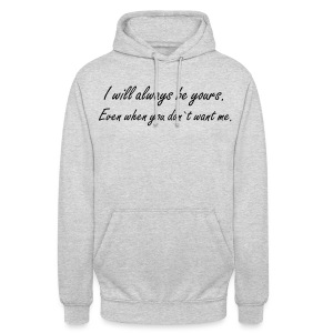 I Will Always Be Yours.. | Hoodie - Unisex Hoodie