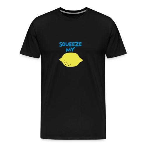 Squeeze My Lemon - Men's Premium T-Shirt