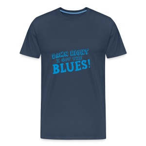 Damn Right I got the Blues - Men's Premium T-Shirt