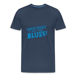 Damn Right I got the Blues - Men's Premium T-Shirt