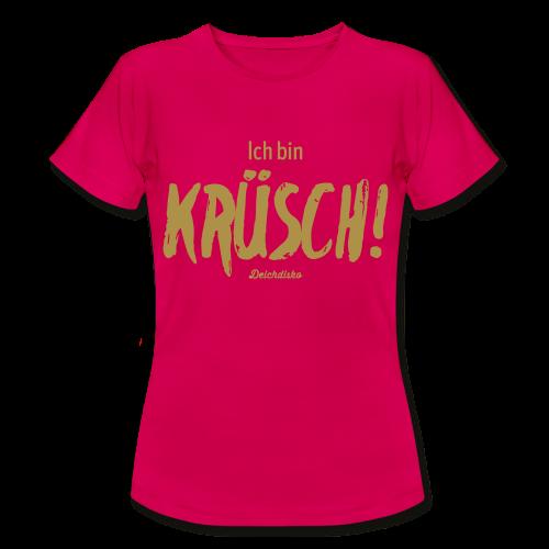 Deichdisko T-Shirt Ich bin krüsch! Goldglitzer - Frauen T-Shirt