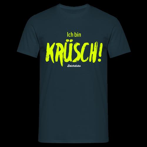Deichdisko T-Shirt Ich bin krüsch! Neon - Männer T-Shirt