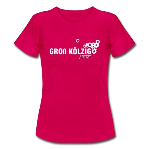 Groß Kölzig fetzt | WomanShirt - Frauen T-Shirt