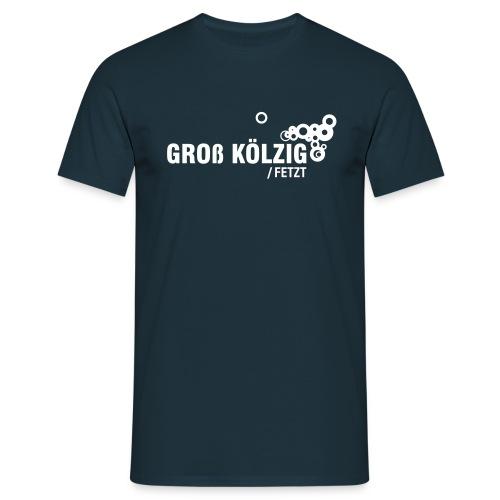 Groß Kölzig fetzt | TShirt - Männer T-Shirt