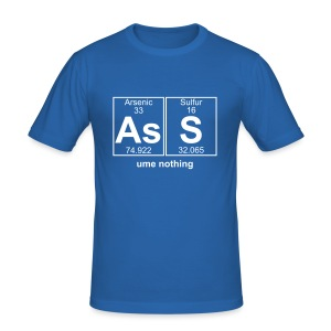 ASSume nothing - Men's Slim Fit T-Shirt