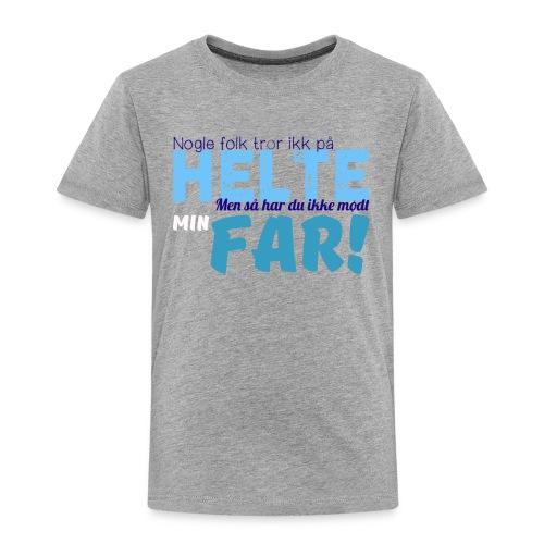 Nogle Folk Tror Ikke På Helte - T-shirt - Premium - Børne premium T-shirt